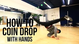 How to do a Coin Drop with Hands | Power Move Basics | Beginners Guide
