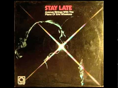 Avenue Strings with the Piano of Eric Winstone - Stay Late [Full Album]