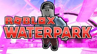 WATERPARK ON ROBLOX?!?! | Roblox
