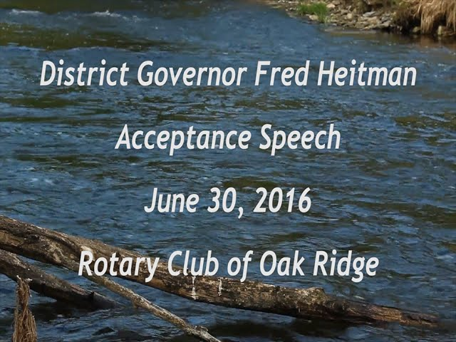 District Governor Fred Heitman's Acceptance Speech 6.30.16