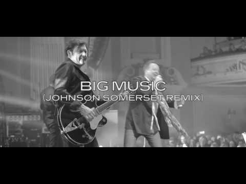 Simple Minds - Big Music - Johnson Somerset Remix