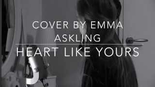 Heart like yours - Cover by Emma Askling (originally performed by Willamette Stone)