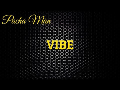 Pacha Man - Vibe (Produced by Style da Kid)