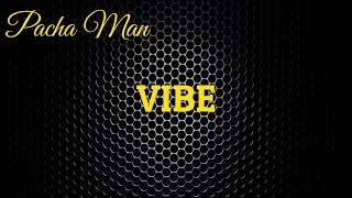 Pacha Man - Vibe (Produced by Style da Kid)