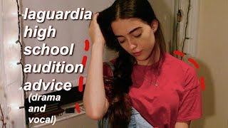 LAGUARDIA ARTS HIGH SCHOOL AUDITION ADVICE- (tips for drama and vocal majors, & general info)