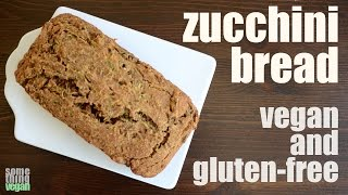 Zucchini Bread (vegan & Gluten-free) Something Vegan