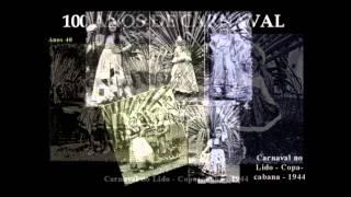 Rio Antigo - 100 Anos de Carnaval (1912-2012) - Parte III - 1940-1949