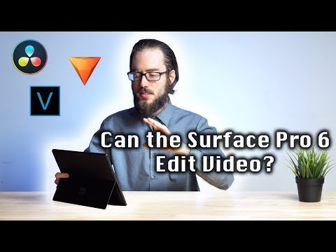 Can The Microsoft Surface Pro 6 Edit Video?