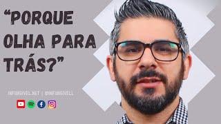 Porque olha para trás? | Infungivel.net | Miguel Duque Camacho