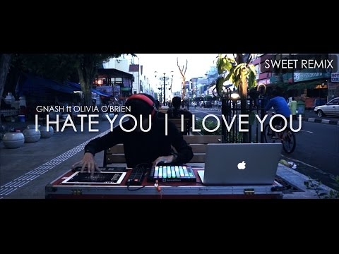 I Hate You I love you Sweet Remix by Alffy Rev