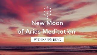New Moon of Aries Meditation with Karen Berg