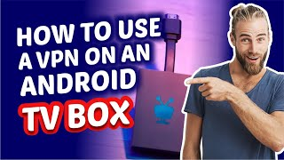 How to Use a VṖN on an Android TV Box 👇