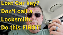 Lost Car key? Don't call a Locksmith. Do this FIRST!