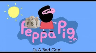 Peppa Pig (and company) Is A Bad Guy!