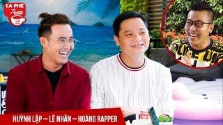 Gặp gỡ Bộ ba đa tài: Huỳnh Lập - Lê Nhân - Hoàng Rapper I Tập 5 – CÀ PHÊ TRƯA