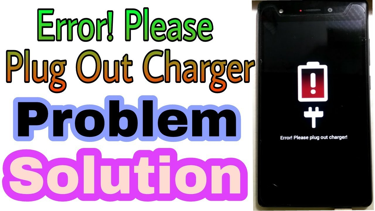 How to fix error please plug out charger problem | 100% Tested