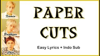 EXO CBX - PAPER CUTS Easy Lyrics by GOMAWO [Indo Sub]