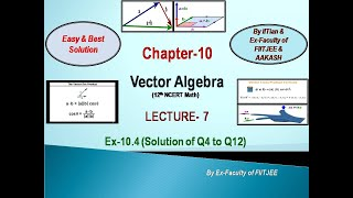 Lecture - 7 Of Vector Algebra   Ex-10.4 (4 - 12) Of Chapter 10   12th NCERT Math Solution   Class 12