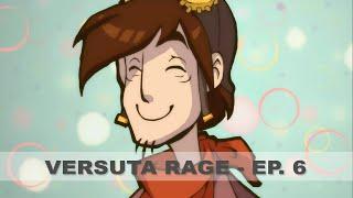 VerSuta Rage - Episode 6