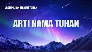 Lagu Rohani Kristen Terbaru 2019 - Arti Nama Tuhan