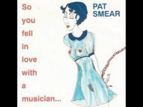 Pat Smear - So You Fell In Love With A Musician. (Full album).