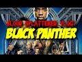 Black Panther (2018) - Blood Splattered Vlog (Action Movie Review)