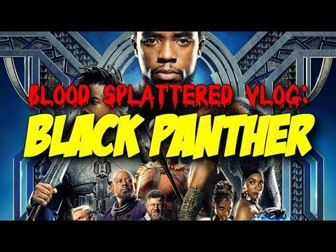 Black Panther (2018) – Blood Splattered Vlog (Action Movie Review)