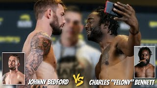 "Johnny Bedford vs. Charles ""Felony"" Bennett 