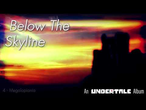 Below The Skyline - An Undertale Tribute Album [Full Album Stream]