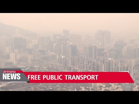 Seoul waives public transportation fees to cope with fine dust