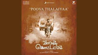 """Poova Thalaiyaa (From """"Vaanam Kottattum"""")"""
