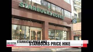 Starbucks starts price hike next week