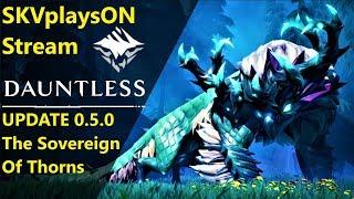 SKVplaysON - Dauntless Update 0.5.0 - Koshai, Stream, [ENGLISH] PC Gameplay