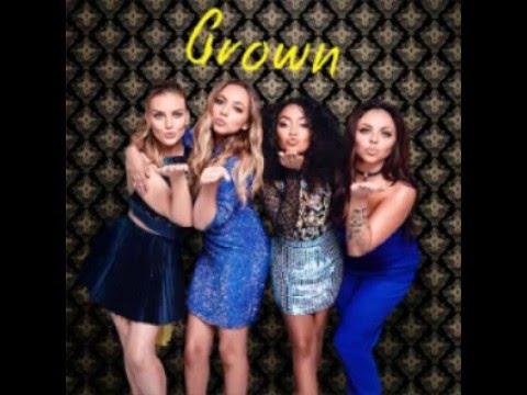 Little Mix - Grown (Extended Remix)