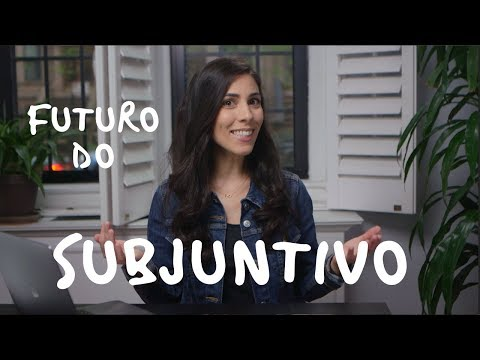 ADVANCED PORTUGUESE  Futuro do Subjuntivo  Speaking Brazilian