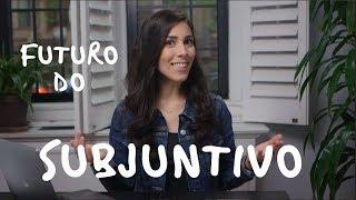 Baixar ADVANCED PORTUGUESE   Futuro do Subjuntivo   Speaking Brazilian