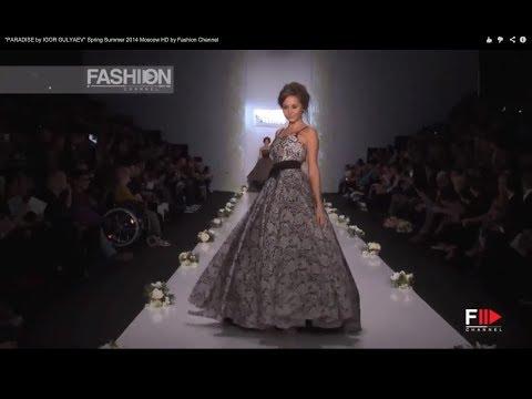 """PARADISE by IGOR GULYAEV"" Spring Summer 2014 Moscow HD by Fashion Channel"