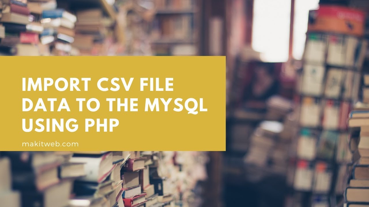 Import CSV file data to the MySQL using PHP