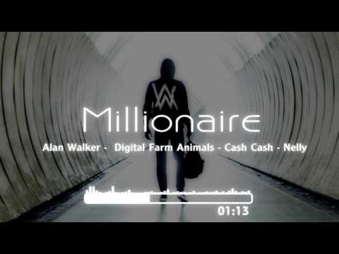 Alan Walker ft  Nelly Millionaire   Cash Cash & Digital Farm