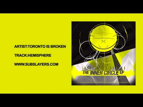 Sub Slayers 017 - Toronto Is Broken - Hemisphere feat Veela [The Inner Circle EP OUT NOW]