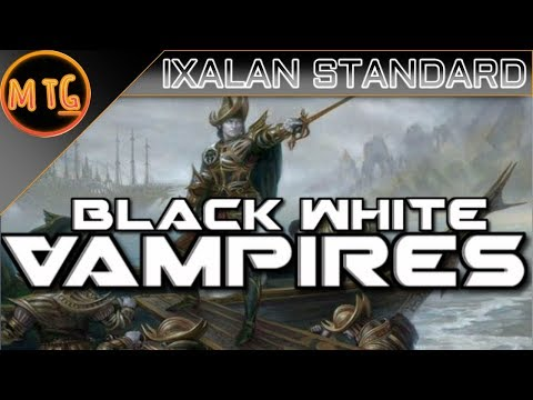 Black White Vampire Tribal in Ixalan Standard! Competitive Deck Tech!