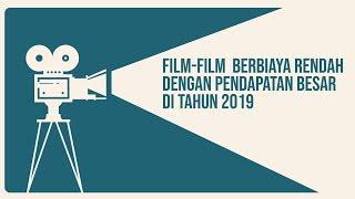 Film-Film Berbiaya Rendah Dengan Pendapatan Besar di Tahun 2019
