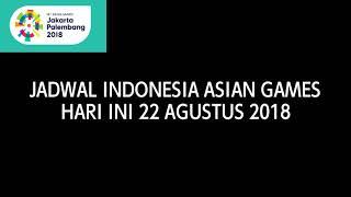 Download Video JADWAL ASIAN GAMES HARI INI RABU 22 AGUSTUS MP3 3GP MP4