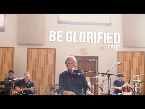 Don Moen - Be Glorified | Live Worship Sessions