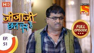 Jijaji Chhat Per Hai - Ep 51 - Full Episode - 20th March, 2018