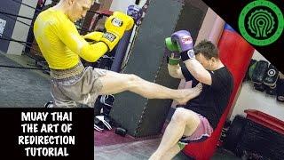 Muay Thai The Art of Redirection Tutorial