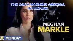MEGHAN MARKLE: THE GOOD MORNING AMERICA INTERVIEW