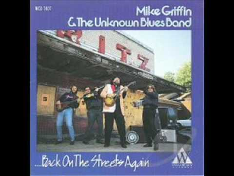Big Mike Griffin & The Unknown Blues Band  -  Back On The Streets