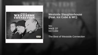 Westside Slaughterhouse (Feat. Ice Cube & WC)
