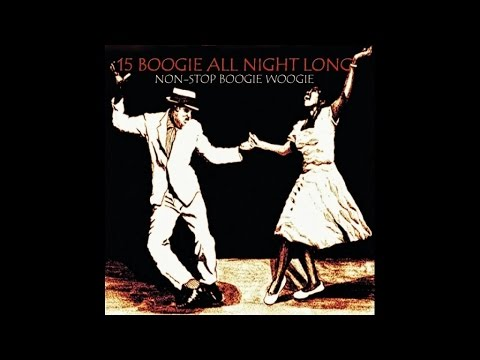 15 Boogie All Night Long - Non-Stop Boogie Woogie - #HIGH QU